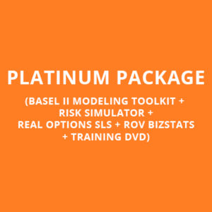 PLATINUM PACKAGE (BASEL II MODELING TOOLKIT + RISK SIMULATOR + REAL OPTIONS SLS + ROV BIZSTATS + TRAINING DVD)